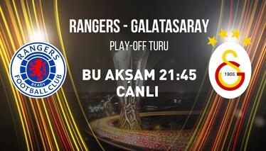 Rangers - Galatasaray Play-Off Turu Karşılaşması